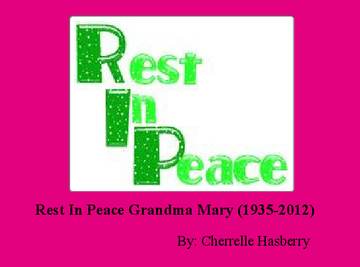 Rest In Peace Grandma Mary (1935-2012)