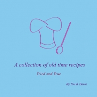 A collection of old time recipes