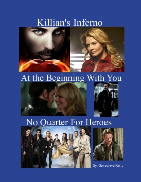Killian's Inferno, At the Beginning With You, and No Quarter For Heroes