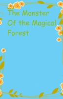 The Monster of The Magical Forest