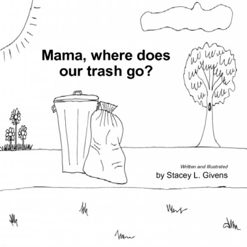 Mama, where does our trash go?