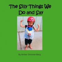 The Silly Things We Do and Say