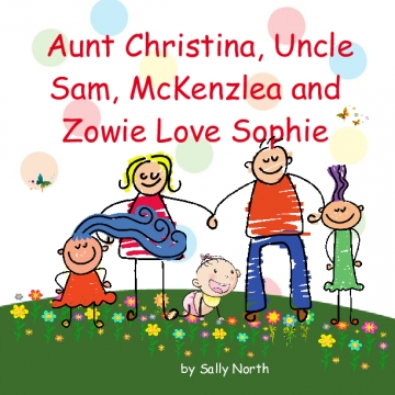 Aunt Christina Uncle Sam,McKenzlea and Zowie Love Sophie