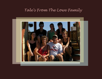 Tales From the Lowe Family