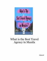 What is the Best Travel Agency in Manila
