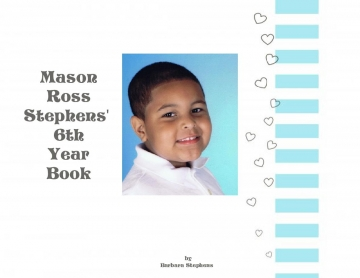 Mason Ross Stephens' 6 Year Book