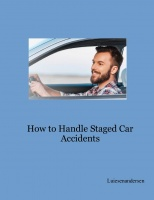 How to Handle Staged Car Accidents