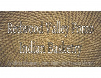 Redwood Valley Pomo Indian Basketry