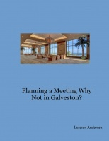 Planning a Meeting Why Not in Galveston?