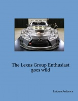The Lexus Group Enthusiast goes wild