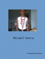 the year I  turn 14