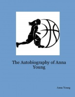 The Autobiography of Anna Young