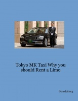 Tokyo MK Taxi Why you should Rent a Limo