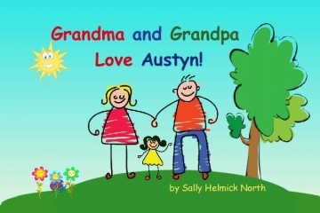 Grandma and Grandpa Love Austyn!