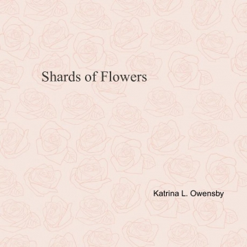 Shards of Flowers