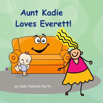 Aunt Kadie Loves Everett!