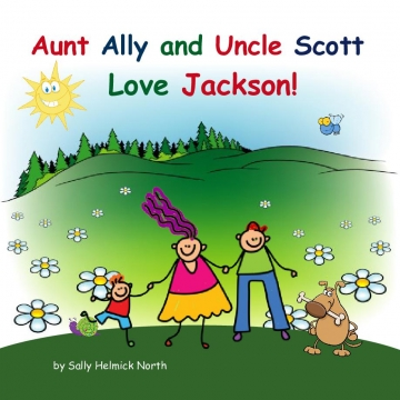Aunt Ally and Uncle Scott Love Jackson!