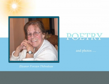 Eleanor Forsten Thibodeau....Poetry