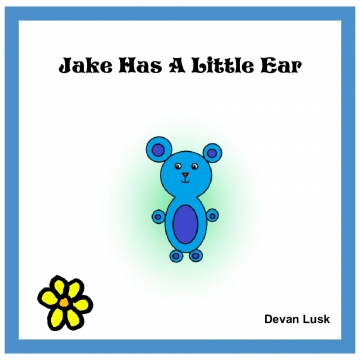 Jake Has A Little Ear