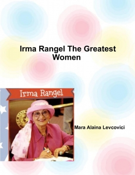 Irma Rangel The Greatest Women