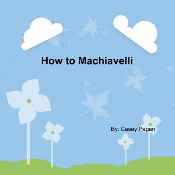 How to Machiavelli