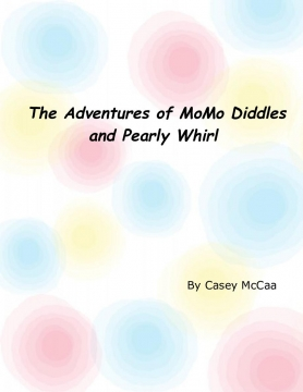 The Adventures of MoMo Diddles and Pearly Whirl