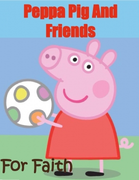 Peppa Pig And Friends