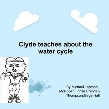 Clyde teaches about the water cycle