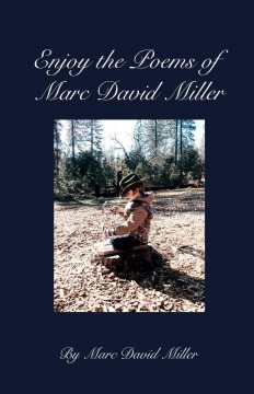 Enjoy the Poems of Marc David Miller