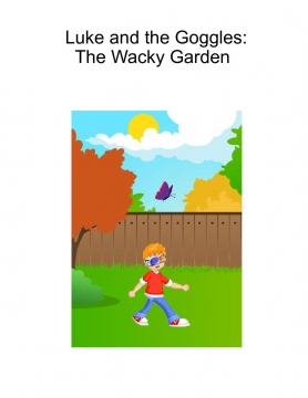 Luke and the Goggles: The Wacky Garden