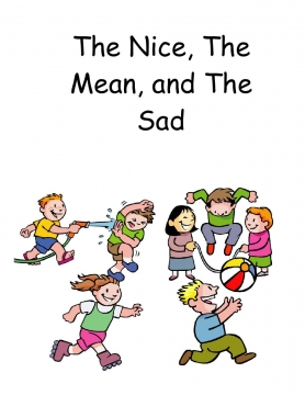 The Nice, The Mean, and The Sad