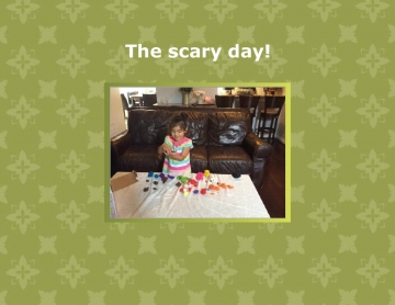 The scary day!
