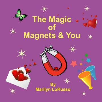 The Magic of Magnets & You