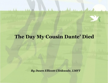 The Day My Cousin Dante Died