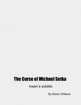 The Curse of Michael Setka