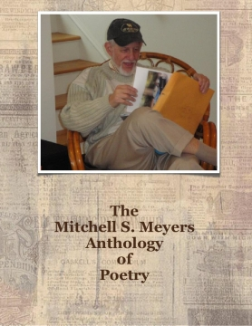 The Mitchell S. Meyers Anthology of Poetry