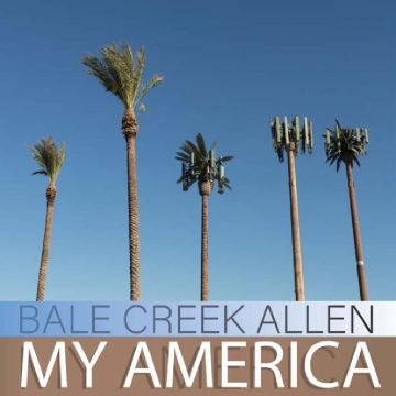 Bale Creek Allen: My America