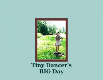 Tiny Dancer's Big Day