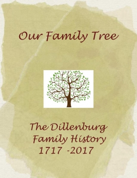 the dillenburg family history 1717 2017 our family tree book