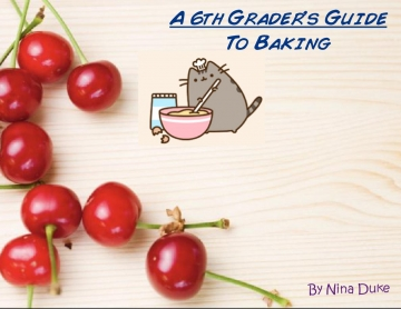 A 6th Grader's Guide To Baking