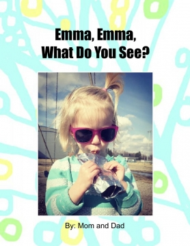 Emma, Emma, What Do You See?
