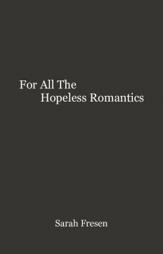 For All The Hopeless Romantics