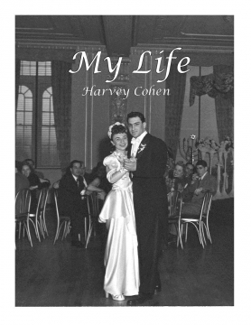 My Life by Harvey Cohen