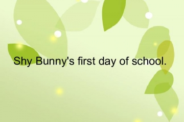 Shy Bunny's first day of school