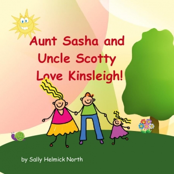 Aunt Sasha and Uncle Scotty Love Kinsleigh!!