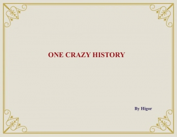 One crazy history