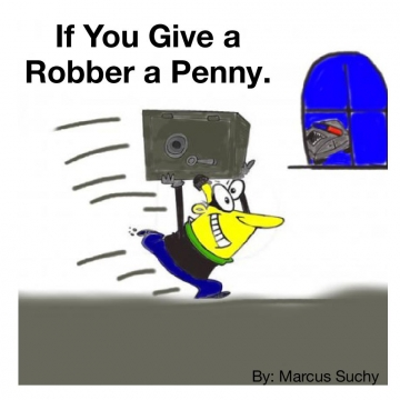If You Give a Robber a Penny.