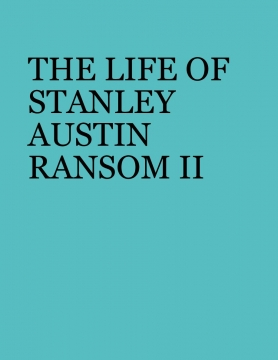 The Life of Stanley Austin Ransom III