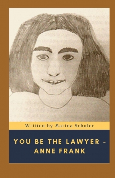 You Be The Lawyer - Anne Frank