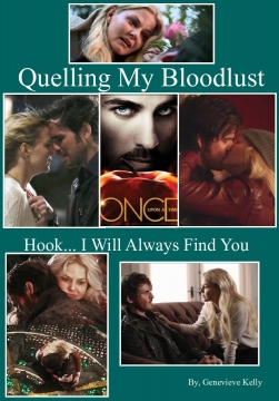 Quelling My Bloodlust and Hook... I Will Always Find You
